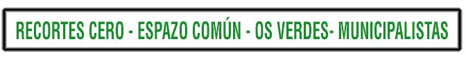 Recortes Cero-Espazo Común-Os Verdes-Municipalistas